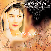 Various Artists: Body & Soul: Gentle Healin