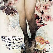 Chris Thile: How to Grow a Woman from the Ground