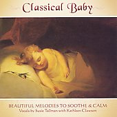 Classical Baby - Beautiful Melodies to Soothe & Calm