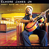 Elmore James, Jr.: Daddy Gave Me the Blues [Digipak]
