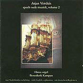 Arjan Versluis plays Old Music Vol 2 - Bach, Buxtehude, B&ouml;hm, Bruhns, Scheidemann: Organ Works