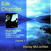 Chisholm: Music for Piano Vol 1 / Murray McLachlan