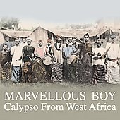 Various Artists: Marvellous Boy: Calypso from West Africa