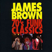 James Brown: 70's Funk Classics [Umvd Special Markets]