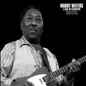 Muddy Waters: Live in Europe