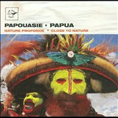 Various Artists: Papua: Close To Nature