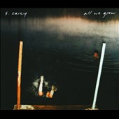 S. Carey: All We Grow [Digipak]