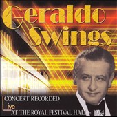 Geraldo & His Orchestra (Dance Band): Swings: Concert Recordings Live at the Royal Festival Hall 1954
