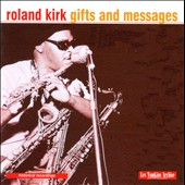 Roland Kirk: Gifts and Messages [Candid]