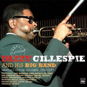 Dizzy Gillespie: Dizzy Gillespie And His Big Band 1956-1957