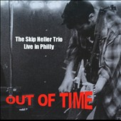 Skip Heller: Out of Time: Live in Philly *