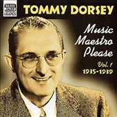 Tommy Dorsey (Trombone): Music, Maestro Please! Original Recordings 1935-1939