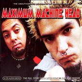 Machine Head: Maximum Machine Head