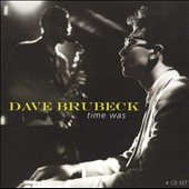Dave Brubeck: Time Was
