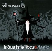 The Gothsicles: Industrialites & Magic *