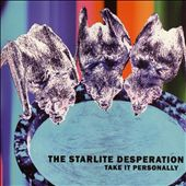 Starlite Desperation: Take It Personally