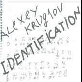 Alexey Kruglov: Identification *