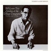 Bill Evans Trio (Piano): Sunday at the Village Vanguard