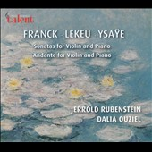 Franck, Lekeu, Ysa&#255;e: Sonatas for Violin & Piano / Jerrold Rubenstein, Dalia Ouzie