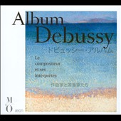 Album Debussy: The composer and his interpreters / Historic recordings from 1904 - 1955