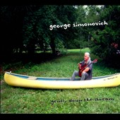 George Simonovich: Gently Down the Stream [Digipak]