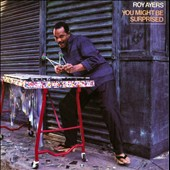 Roy Ayers: You Might Be Surprised