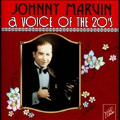 Johnny Marvin: A Voice of the 20's