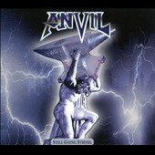 Anvil: Still Going Strong [Digipak]