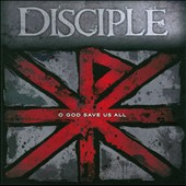 Disciple: O God Save Us All *