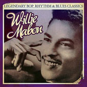 Willie Mabon: Legendary Bop Rhythm & Blues Classics