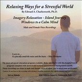 Edward A. Charlesworth, Ph.D.: Relaxing Ways for a Stressful World: Imagery Relaxation/Island Journey/Male & Female Voices