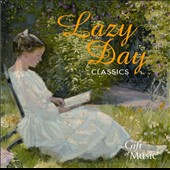 Lazy Day Classics, Calm music for an indulgent moment - Vaughan Williams, Grieg, Sibelius, Brahms, Schubert, Beethoven