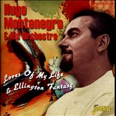 Hugo Montenegro/Hugo Montenegro & His Orchestra: Loves of My Life & Ellington Fantasy