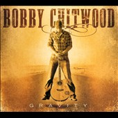 Bobby Chitwood: Gravity [Digipak]