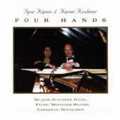 Four Hands - Works by Brahms, Schubert, Ravel, Fauré, Messager / Igor Kipnis; Karen Kushner, pianists