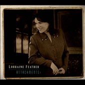 Lorraine Feather: Attachments [Digipak] *