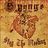 Sponge (Rock): Stop the Bleeding [Digipak] *