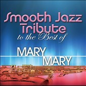 Various Artists: Smooth Jazz Tribute to the Best of Mary Mary