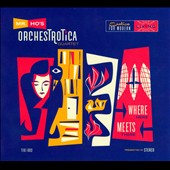 Mr. Ho's Orchestrotica: Where Here Meets There [Digipak]