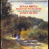 Music of 19th Century Jewish German Composers, Vol. 1: Ignaz Brüll - Romantic Piano Music