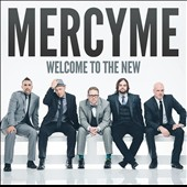 MercyMe: Welcome to the New *