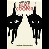 Alice Cooper: Welcome to His Nightmare: Super Duper Alice Cooper *
