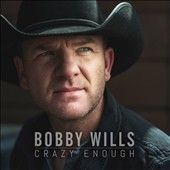 Bobby Wills: Crazy Enough *