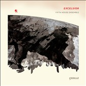 Fifth House Ensemble: 'Excelsior' - Music by Shapiro, Limbacher, Bates & Burhans