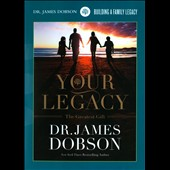 James Dobson: Your Legacy