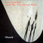 Jerry Gonzalez/Jerry Gonzalez & the Fort Apache Band: Obatalá