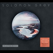 Solomon Grey: Selected Works [Score]