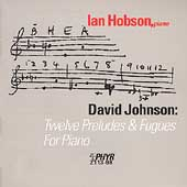 Johnson: Twelve Preludes and Fuges / Ian Hobson