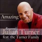Reverend Julian Turner & Turner Family: Amazing