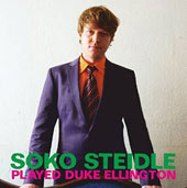 Soko Steidle: Played Duke Ellington